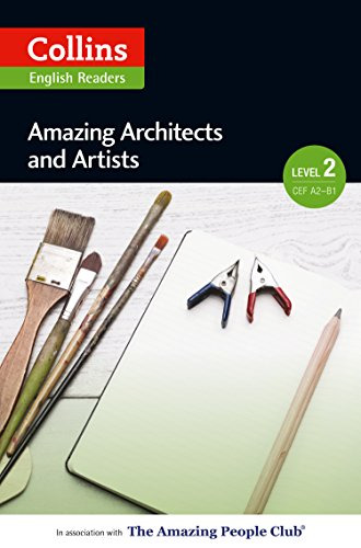 Amazing Architects and Artists: A2-B1 (Collins Amazing People ELT Readers) (English Edition)