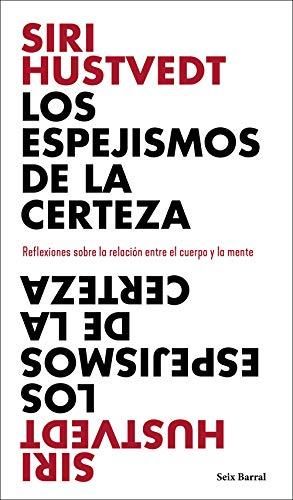 Los espejismos de la certeza: Reflexiones sobre la relación entre el cuerpo y la mente (Los Tres Mundos) PDF EPUB Gratis descargar completo