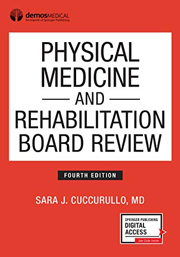Compare Textbook Prices for Physical Medicine and Rehabilitation Board Review, Fourth Edition Paperback – Highly Rated PM&R Book 4 Edition ISBN 9780826134561 by Cuccurullo MD, Dr. Sara