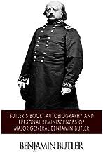 Butler's Book: Autobiography and Personal Reminiscences of Major-General Benjamin Butler