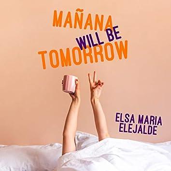 Mañana Will Be Tomorrow