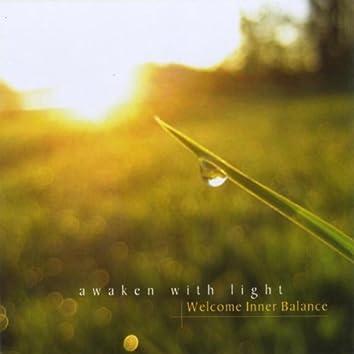 AWAKEN WITH LIGHT-WELCOME INNER BALANCE