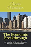 The Economic Breakthrough: How to Monitor GDP Growth or Contraction and Boost a Country's Economy