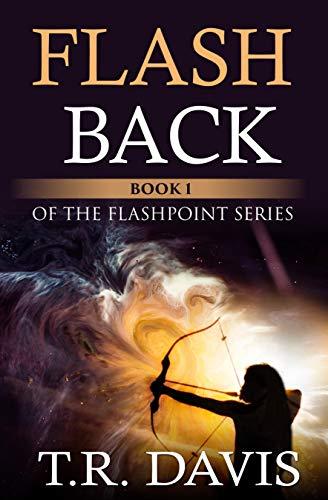 FlashBack (Flashpoint Series Book 1) by [TR Davis]