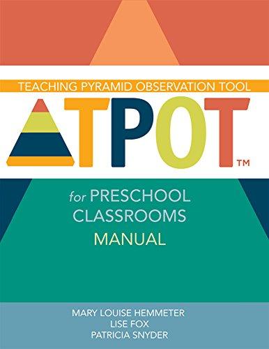 Teaching Pyramid Observation Tool for Preschool Classrooms (TPOT™) Manual