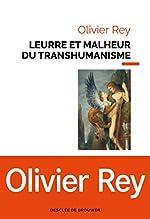 Leurre et malheur du transhumanisme d'Olivier Rey