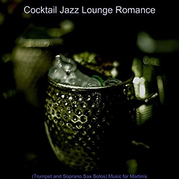 (Trumpet and Soprano Sax Solos) Music for Martinis