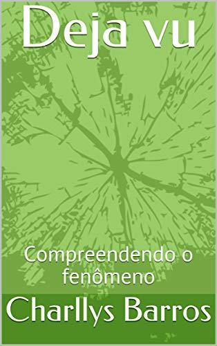 Deja vu: Compreendendo o fenômeno (Puxando Conversa Livro 1)