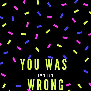 You Was Wrong