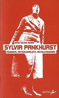 Sylvia Pankhurst : Féministe, anticolonialiste, révolutionnaire par Dumas