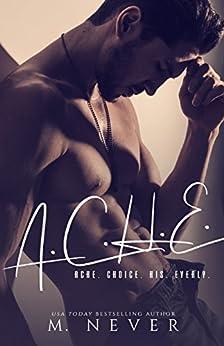 ACHE: A Suspensful MFM Menage Romance by [M. Never]