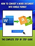 How to Convert a Word Document Into Kindle Format - The Complete Step By Step Guide (English Edition)
