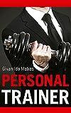 PERSONAL TRAINER: Como Alavancar suas vendas e Gerir seu Negócio. (Portuguese Edition)
