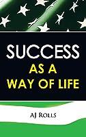 Success as a Way of Life