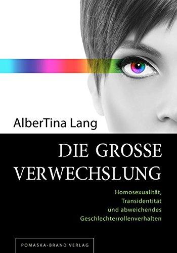 Die große Verwechslung: Homosexualität, Transidentität und abweichendes Geschlechterrollenverhalten