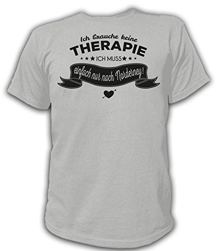 Artdiktat Herren T-Shirt Ich Brauche Keine Therapie - Ich muss einfach nur nach Norderney Größe XXXL, grau
