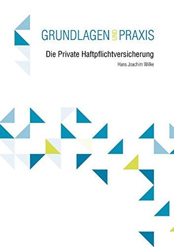 Die Private Haftpflichtversicherung: Grundlagen und Praxis