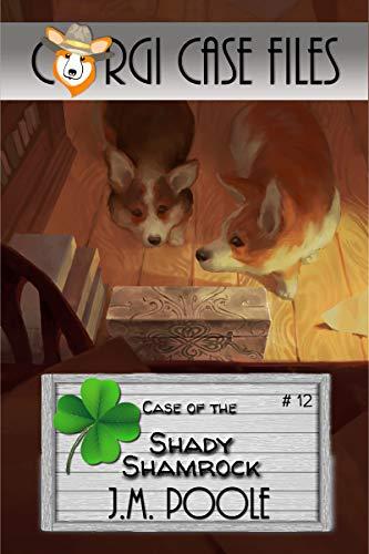 Case of the Shady Shamrock (Corgi Case Files Book 12) by [Jeffrey Poole]