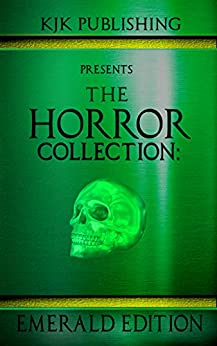 The Horror Collection: Emerald Edition by [Kevin J. Kennedy, Ramsey Campbell, Nicola Lombardi, Veronica Smith, Steve Stred, Mark Allan Gunnells, Zoltán Komor, Christian Laforet]