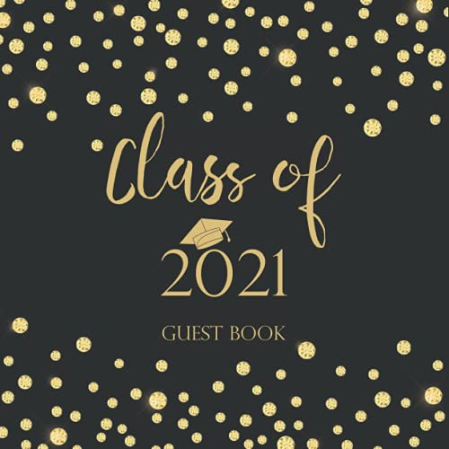 Class of 2021 Guest Book: Graduation Guest Book 2021 & Gift Log Tracker
