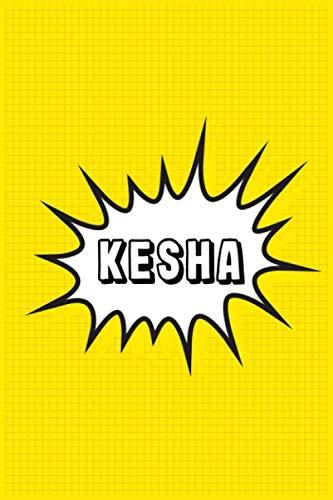 Kesha: Personalized Name Kesha Notebook, Gift for Kesha, Diary Gift Idea
