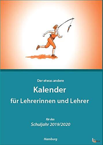 Lehrerkalender 2019/2020 (Bundesland Hamburg): Der etwas andere Lehrerkalender (Lehrerkalender / Der etwas andere Lehrerkalender mit guten Impulsen)