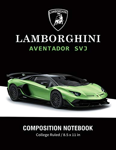 Lamborghini Aventador SVJ Composition Notebook College Ruled / 8.5 x 11 in: Supercars Notebook, Lined Composition Book, Diary, Journal Notebook