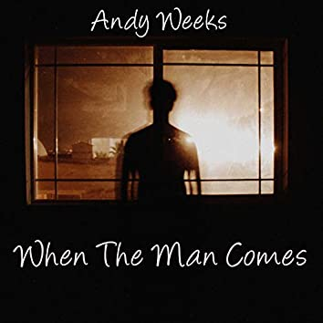 When The Man Comes