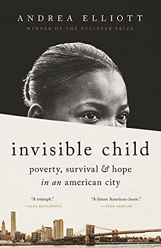 Compare Textbook Prices for Invisible Child: Poverty, Survival & Hope in an American City  ISBN 9780812986945 by Elliott, Andrea