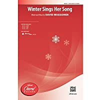 Winter Sings Her Song - Words and music by David Waggoner - Choral Octavo - SATB
