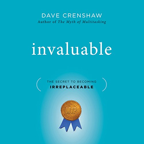Invaluable: The Secret to Becoming Irreplaceable cover art