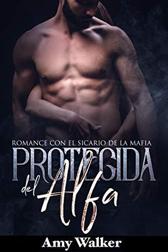 Protegida del Alfa: Romance con el Sicario de la Mafia