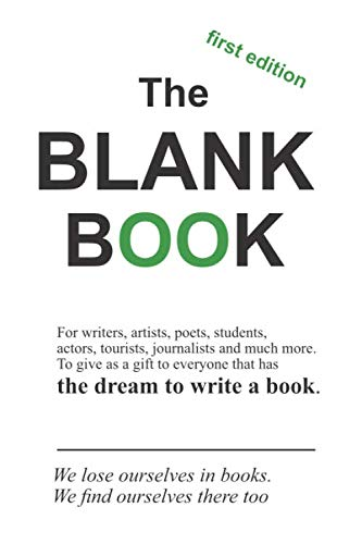 The Blank Book: Write your own book and create a bestseller - 6 x 9 in - 150 pages where you can give wings to your imagination! Green edition