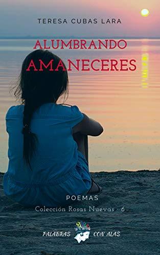 ALUMBRANDO AMANECERES (Colección ROSAS NUEVAS)