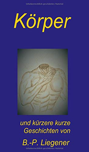 Körper: und kürzere kurze Geschichten