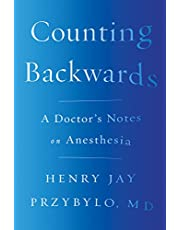 Counting Backwards: A Doctor's Notes on Anesthesia (English Edition)
