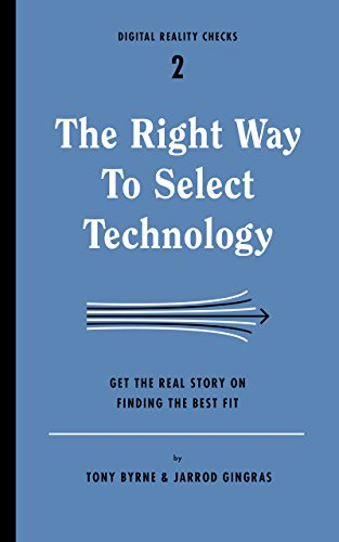 The Right Way to Select Technology: Get the Real Story on Finding the Best Fit (Digital Reality Checks Book 2) (English Edition)