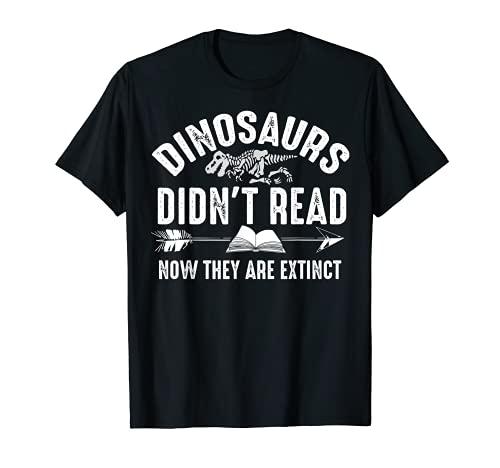 Dinosaurs Dididn't Read Now Son Extinct Silly Regalo Camiseta
