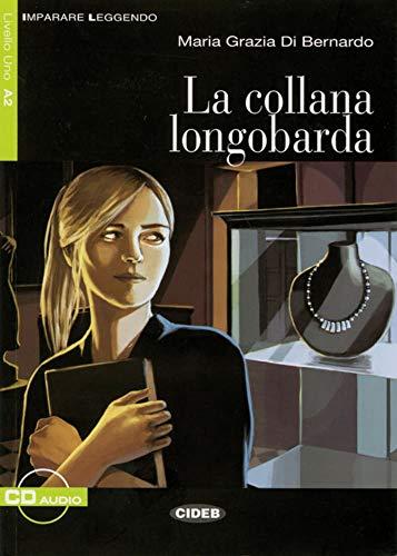 La collana longobarda: Italienische Lektüre für das 3. Lernjahr. Buch + Audio-CD: Textbuch mit Audio-CD (Imparare Leggendo)