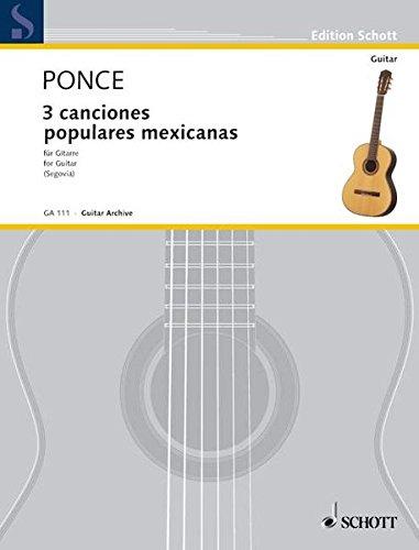 Tres canciones populares mexicanas: Gitarre. (Edition Schott)