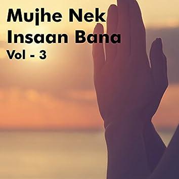 Mujhe Nek Insaan Bana, Vol. 3