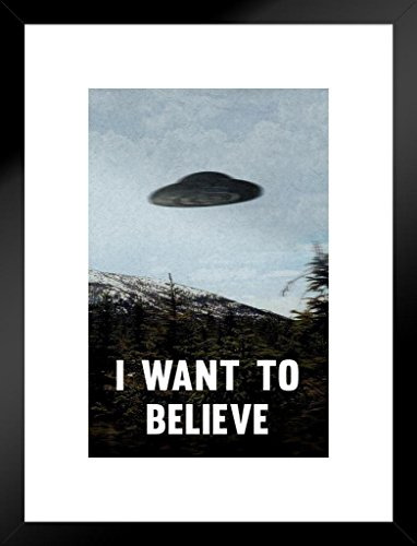 Poster Foundry I Want to Believe Truth Out There UFO Flying Untercer xfiles TV 20x26 inches Matted Framed Poster
