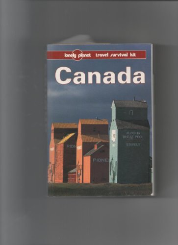 Canada: Travel Survival Kit (Lonely Planet Travel Survival Kit)
