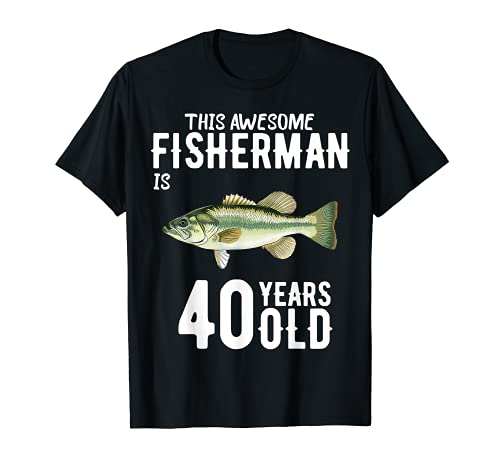 This Largemouth Bass Fisherman Is 40 Years Old 40th Birthday T-Shirt