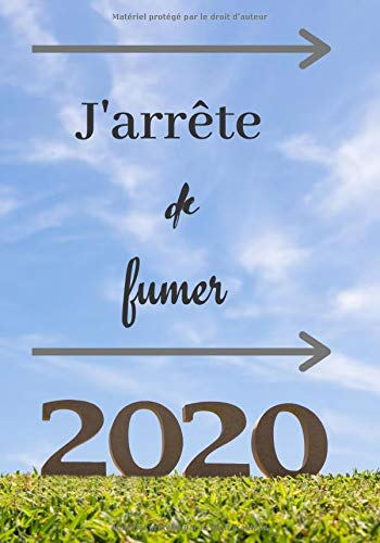 J'arrête de fumer 2020: carnet à remplir pour arrêter de fumer - 100 pages - 17,78 cm x 25,4 cm - objectifs pour 2020 - projets -décisions