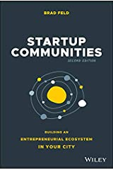 Startup Communities: Building an Entrepreneurial Ecosystem in Your City Kindle Edition