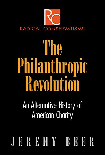 Compare Textbook Prices for The Philanthropic Revolution: An Alternative History of American Charity Radical Conservatisms  ISBN 9780812247930 by Beer, Jeremy