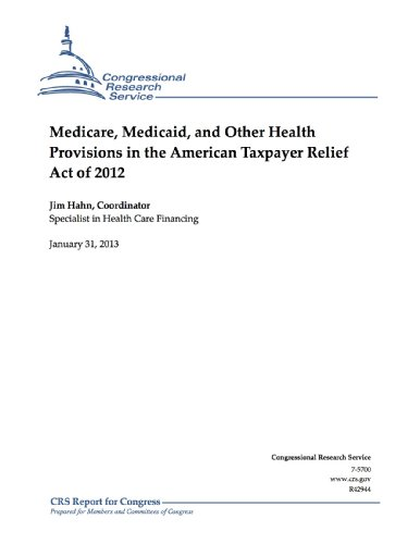 Medicare, Medicaid, and Other Health Provisions in the American Taxpayer Relief Act of 2012 (English Edition)