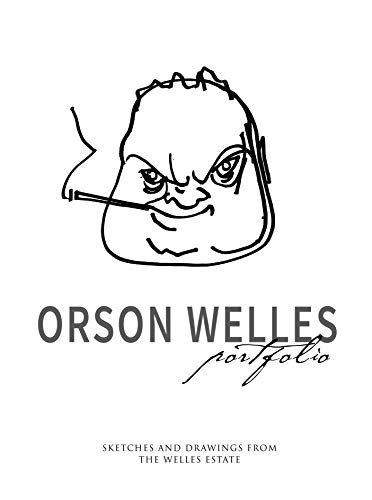 Orson Welles Portfolio: Sketches and Drawings from the Welles Estate
