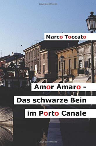 Amor Amaro - Das schwarze Bein im Porto Canale